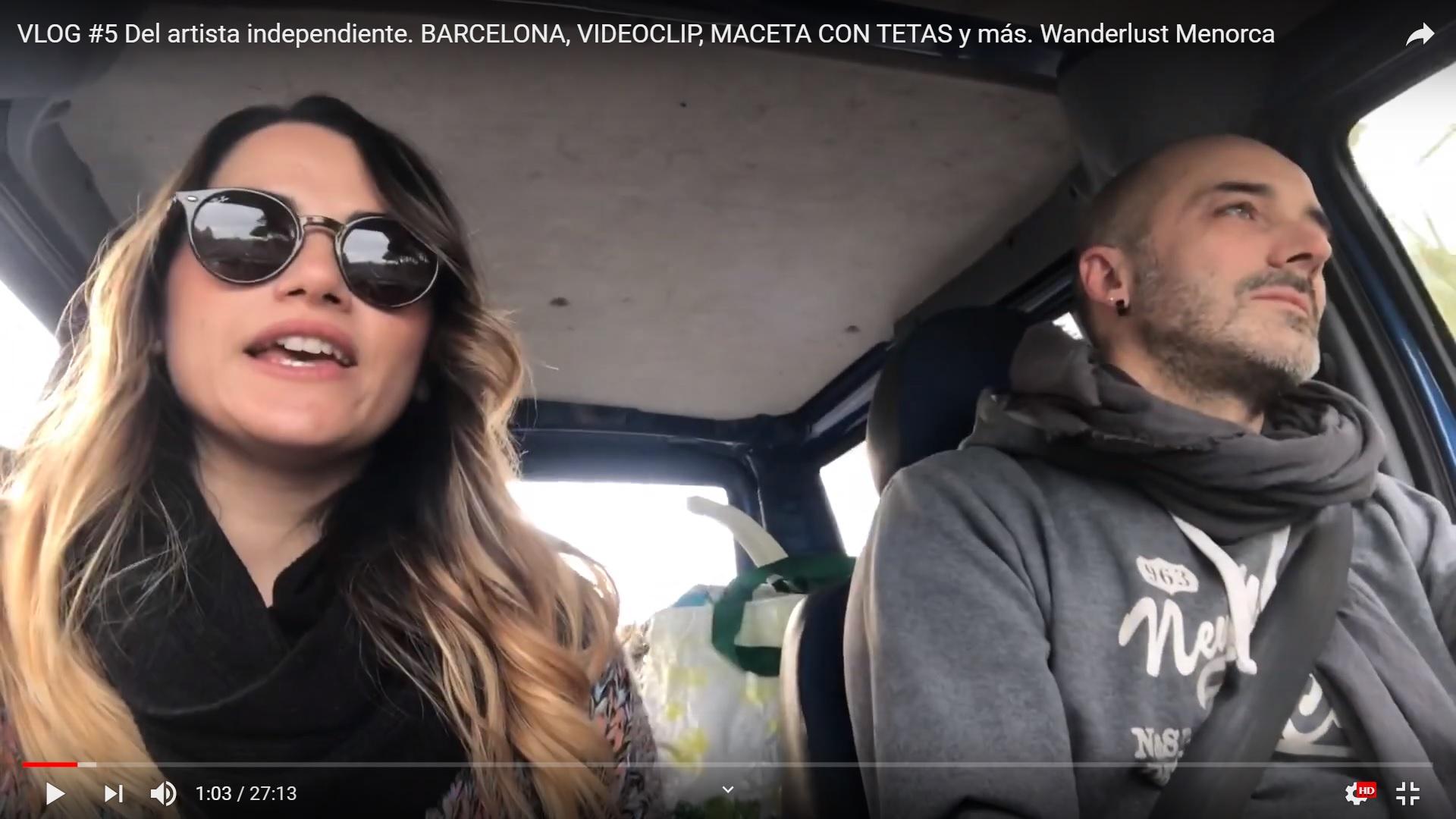 VLOG #5: BARCELONA, VIDEOCLIP, MACETA CON TETAS Y MÁS. Wanderlust Menorca