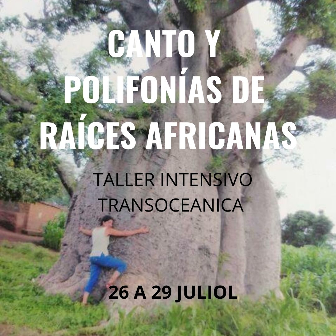 CANTO Y POLIFONÍAS DE RAÍCES AFRICANAS - TALLER INTENSIVO TRANSOCEÁNICA